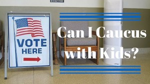 caucusing with kids